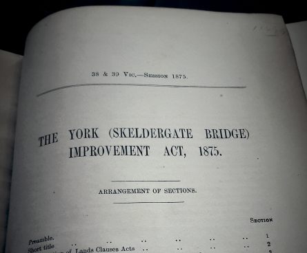 I turned to a Skeldergate Bridge Minute Book (Y/COU/5/9/2) and found the York Skeldergate Bridge Improvement Act 1875.